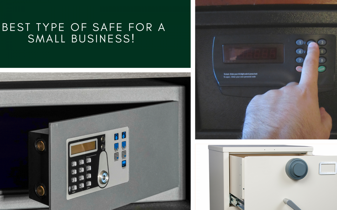 The best type of safe for a small business