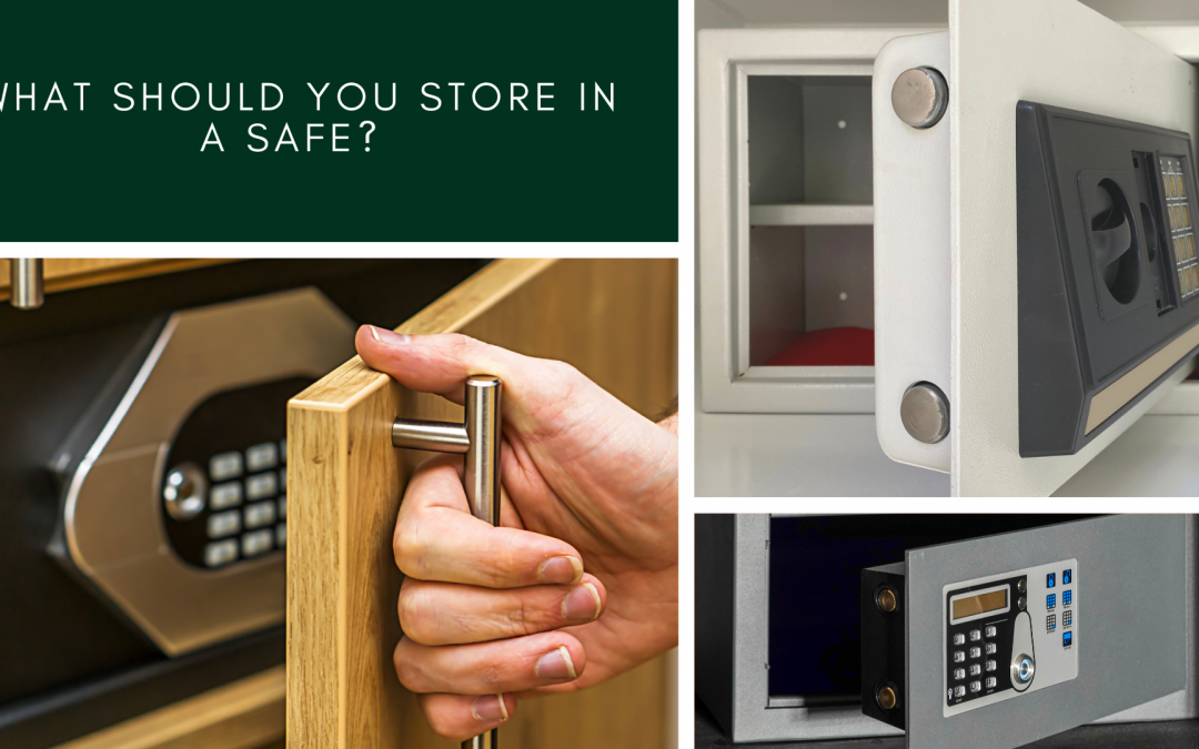 What should you store in a safe?