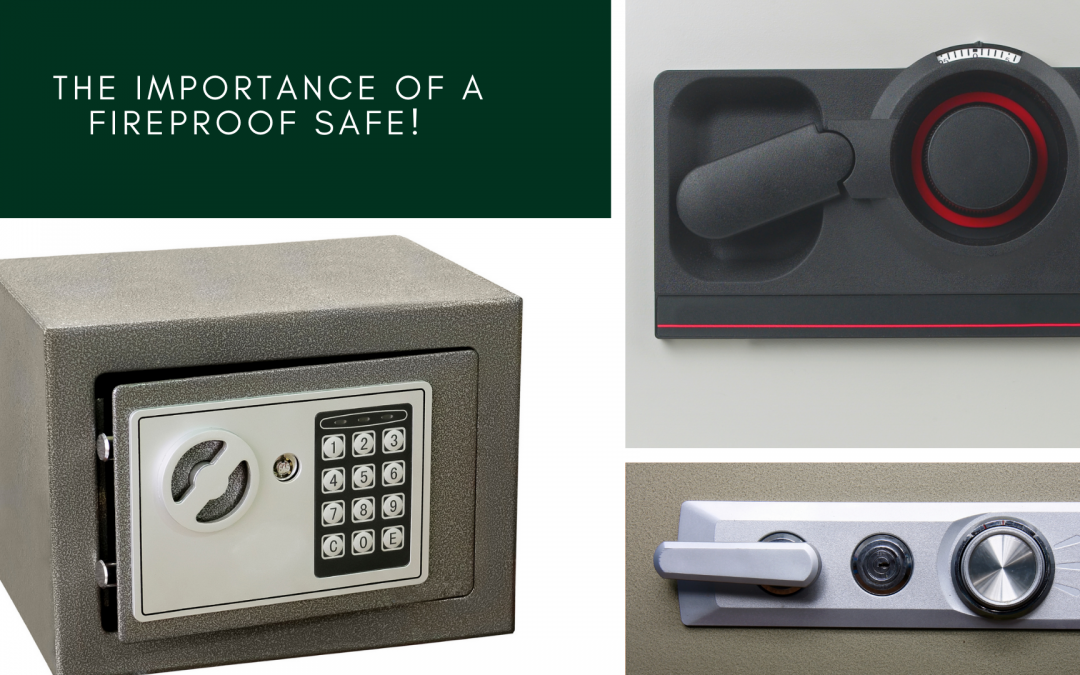 The Importance of a Fireproof Safe!