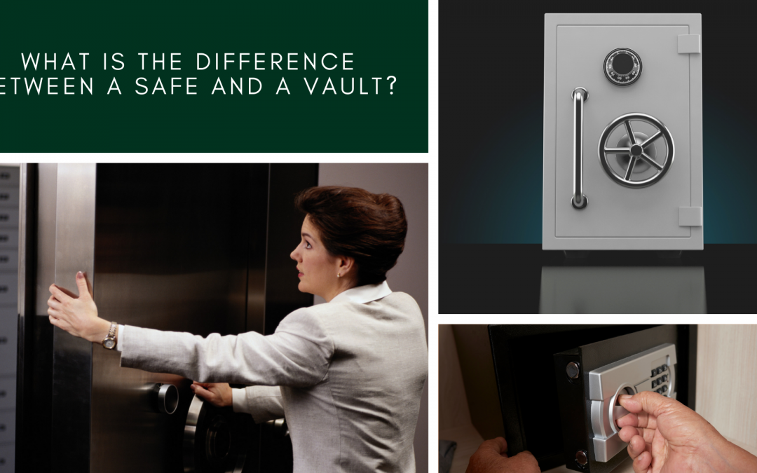 What is the Difference Between a Safe and a Vault?
