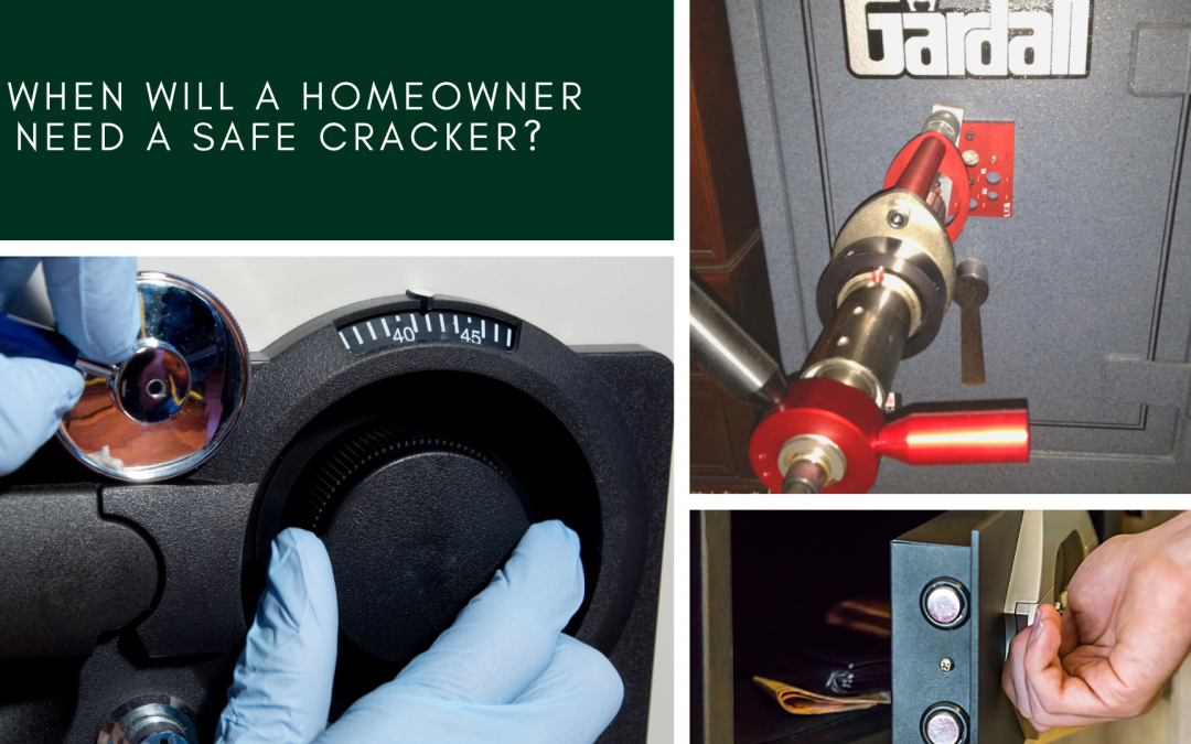When Will A Homeowner Need A Safe Cracker?