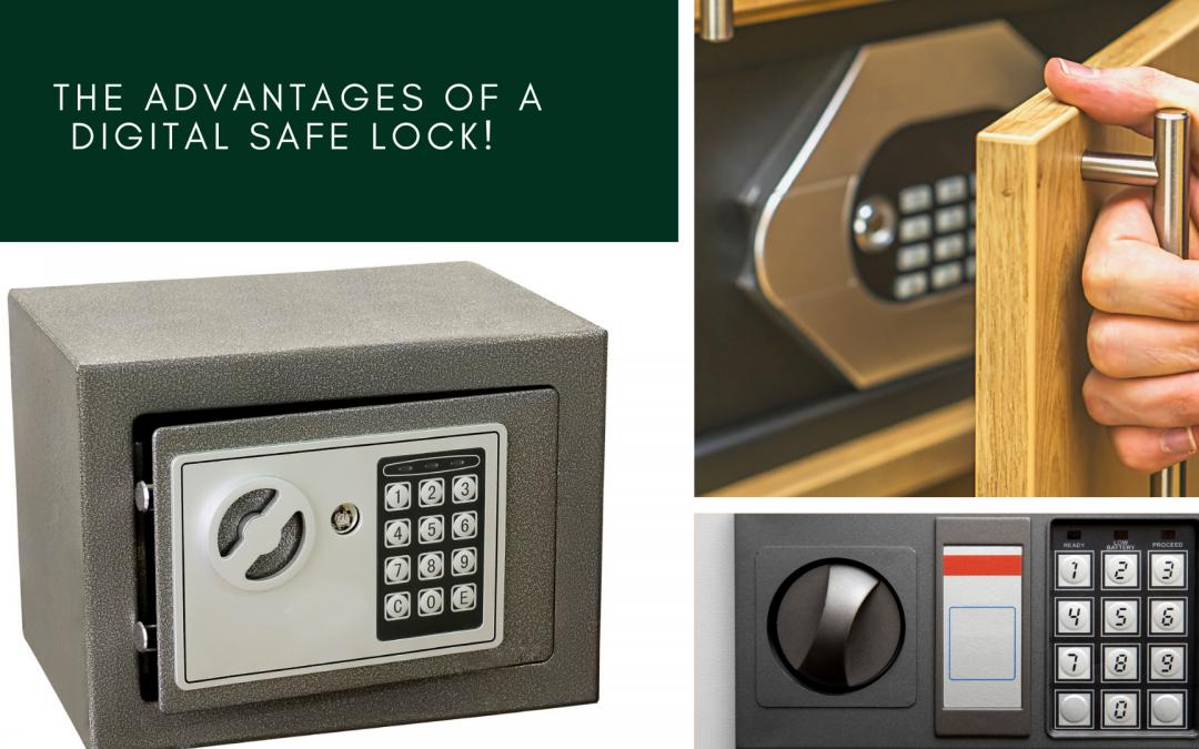 The Advantages of a Digital Safe Lock!